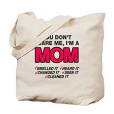 Don't scare me I'm a mom Tote Bag