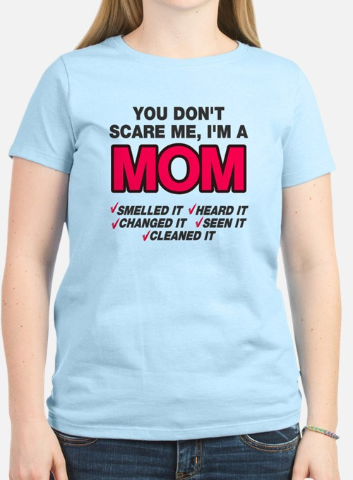 Don't scare me I'm a mom T-Shirt