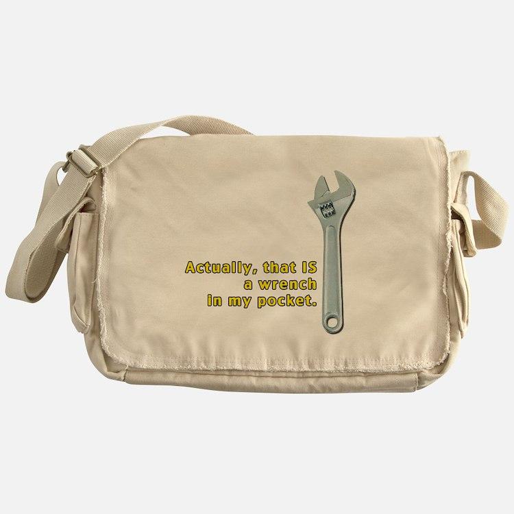 Wrench In My Pocket Messenger Bag