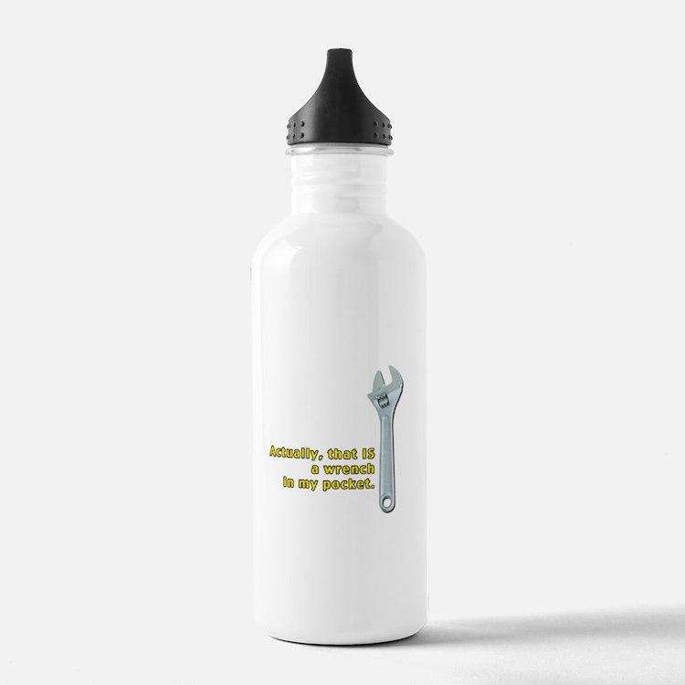Wrench In My Pocket Water Bottle