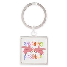 Anything is Possible Keychains