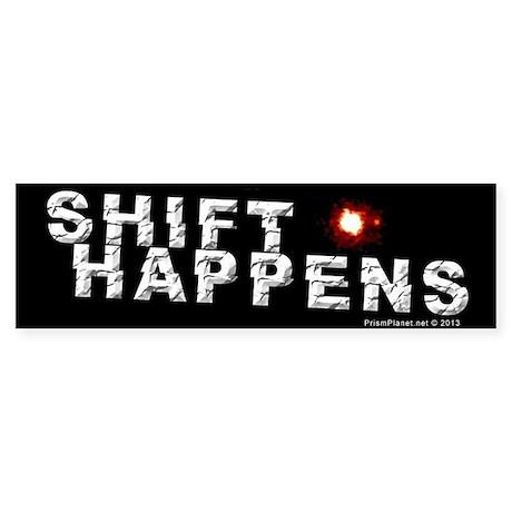 Shift Happens Bumper Sticker