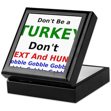 Dont Be A Turkey Dont Text and Hunt Keepsake Box
