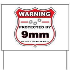 protected by 9mm shield Yard Sign