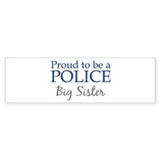 Police: Big Sister Bumper Bumper Sticker
