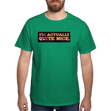 Actually Quite Nice Dark T-Shirt