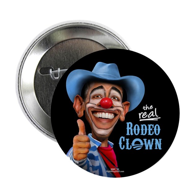 Obama Rodeo Clown 2 25 Quot Button 10 Pack By Rightwingstuff