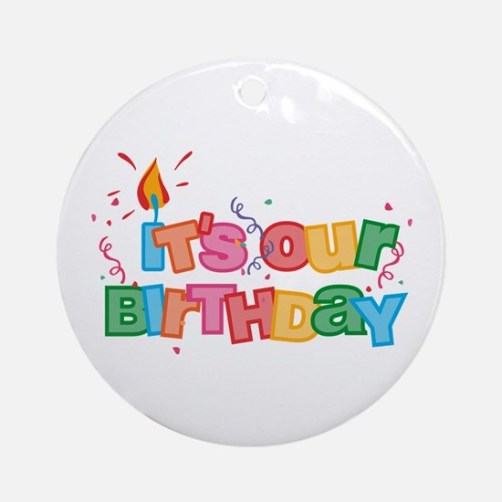 It's Our Birthday Letters Ornament (Round)