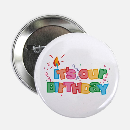 """It's Our Birthday Letters 2.25"""" Button"""