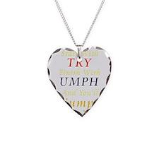 Try + Umph = Triumph Necklace