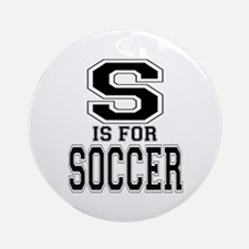 S is for Soccer Ornament (Round)