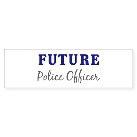 Future Police Officer Bumper Sticker