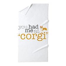 """You Had Me At """"Corgi"""" Beach Towel"""