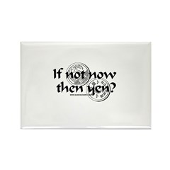 If Not Now Then Yen? Rectangle Magnet (100 pack)
