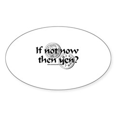 If Not Now Then Yen? Oval Decal