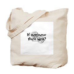 If Not Now Then Yen? Tote Bag