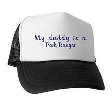 Park Ranger - My Daddy Trucker Hat