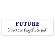 Future Forensic Psychologist Bumper Bumper Sticker