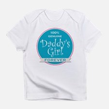 100% Genuine Daddy's Girl Forever Infant T-Shirt