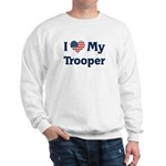 I Love My Trooper Sweatshirt