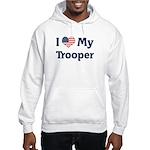 I Love My Trooper Hooded Sweatshirt