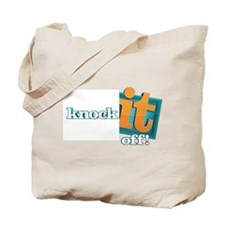 Knock It Off Tote Bag