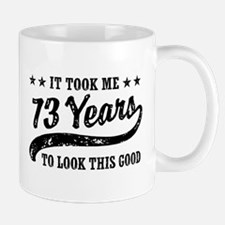 Funny 73rd Birthday Mug