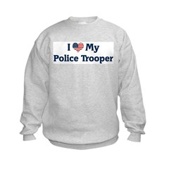 I Love My Police Trooper Sweatshirt