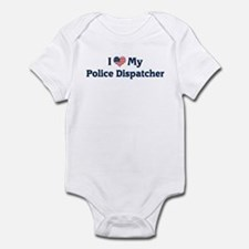 I Love My Police Dispatcher Infant Bodysuit