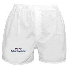 I Love My Police Dispatcher Boxer Shorts