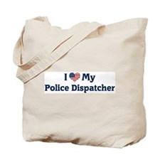 I Love My Police Dispatcher Tote Bag