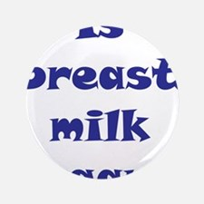 """breast-milk4.png 3.5"""" Button"""
