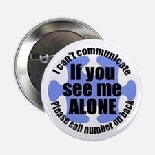 "If you see me ALONE 2.25"" Button"