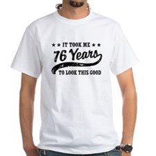 Funny 76th Birthday Shirt