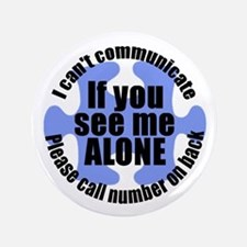 "If you see me ALONE 3.5"" Button"