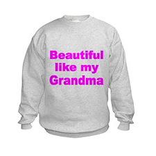 BEAUTIFUL LIKE MY GRANDMA Sweatshirt
