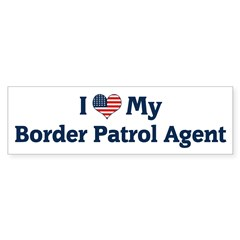 I Love My Border Patrol Agent Bumper Bumper Sticker