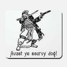 Avast ye scurvy dog! Talk Like A Pirate Day Mousep