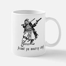 Avast ye scurvy dog! Talk Like A Pirate Day Mug