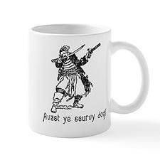 Avast ye scurvy dog! Talk Like A Pirate Day Small Mug