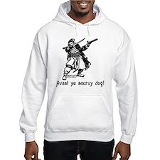 Avast ye scurvy dog! Talk Like A Pirate Day Hoodie