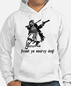 Avast ye scurvy dog! Talk Like A Pirate Day Hoodie