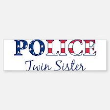 Police Twin Sister - patrioti Bumper Bumper Bumper Sticker