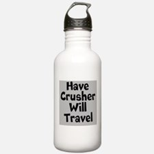 Have Crusher Will Travel Water Bottle