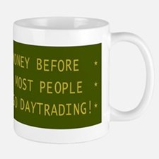 I make more money before 10:00 AM Mugs