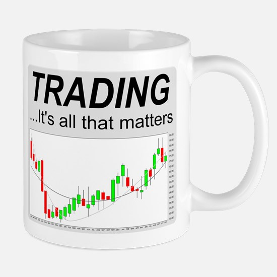 Trading...its all that matters Mugs