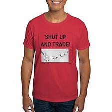 Shut up and trade! T-Shirt