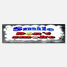 Smile Don't Smoke Bumper Bumper Bumper Sticker