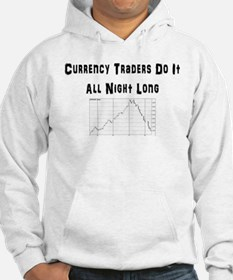 Currency traders do it all night long Hoodie
