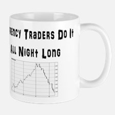 Currency traders do it all night long Mug